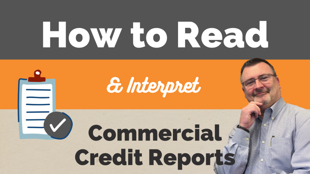 How to read and interpret Commercial Credit Reports with Brad Lohner