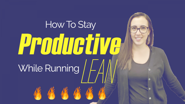 "Our Best Tips: Staying Productive While Running ""Lean"""