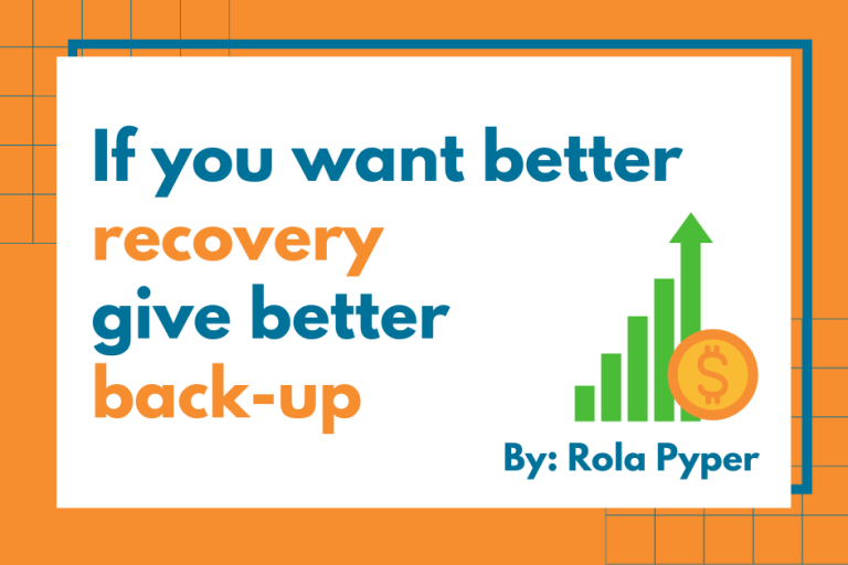 If you want better recovery, give better back-up